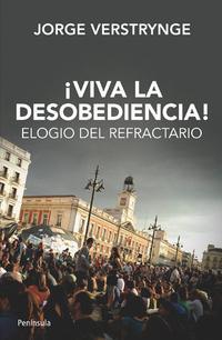 Libro !VIVA LA DESOBEDIENCIA!: ELOGIO DEL REFRACTARIO