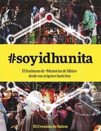 Libro #SOYIDHUNITA: EL FENOMENO DE MEMORIAS DE IDHÚN DESDE SUS ORIGENES HASTA HOY
