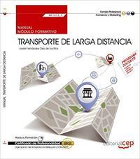 Libro . CERTIFICADOS DE PROFESIONALIDAD. ORGANIZACIÓN DEL TRANSPORTE Y LA DISTRIBUCIÓN. MANUAL. TRANSPORTE DE