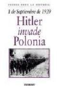 Libro 1 DE SEPTIEMBRE DE 1939: HITLER INVADE POLONIA