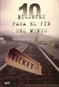 Libro 10 BILLETES PARA EL FIN DEL MUNDO