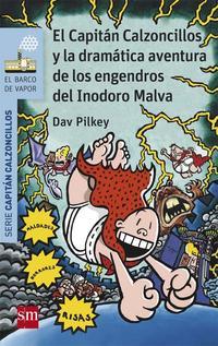 Libro 10 EL CAPITAN CALZONCILLOS Y LA DRAMATICA AVENTURA DE LOS ENGEN- DROS  DEL INODORO MALVA