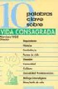 Libro 10 PALABRAS CLAVE SOBRE VIDA CONSAGRADA