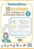 Libro 10 SESIONES PARA TRABAJAR LOS CONTENIDOS BASICOS 1: MATEMATICAS, LENGUA