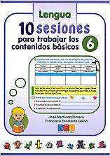 Libro 10 SESIONES PARA TRABAJAR LOS CONTENIDOS BASICOS LENGUA Y MATEMAT ICAS Nº 6