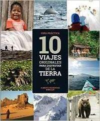 Libro 10 VIAJES ORIGINALES PARA DISFRUTAR DE LA TIERRA