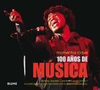 Libro 100 AÑOS DE MUSICA: ARTISTAS, ALBUMES, CANCIONES, CONCIERTOS Y AC ONTECIMIENTOS CELEBRES QUE HAN MARCADO EL PANORAMA MUSICAL
