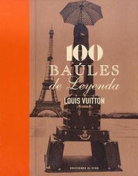 Libro 100 BAULES DE LEYENDA: LOUIS VUITTON