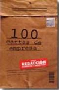 Libro 100 CARTAS DE EMPRESA: GUIA DE REDACCION CORRECTA Y MODERNA