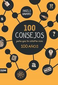 Libro 100 CONSEJOS PARA QUE TU CEREBRO VIVA 100 AÑOS