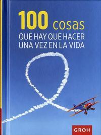 Libro 100 COSAS QUE HAY QUE HACER UNA VEZ EN LA VIDA