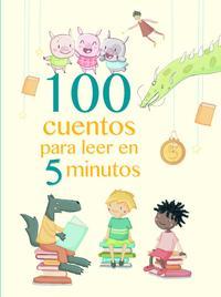 Libro 100 CUENTOS PARA LEER EN 5 MINUTOS