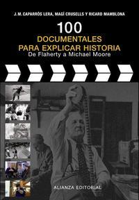 Libro 100 DOCUMENTALES PARA EXPLICAR HISTORIA: DE LAHERTY A MICHAEL MOO RE