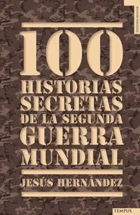 Libro 100 HISTORIAS SECRETAS DE LA II GUERRA MUNDIAL