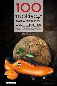 Libro 100 MOTIVOS PARA SER DEL VALENCIA