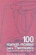 Libro 100 NUEVAS RECETAS THERMOMIX ADAPTADAS A LOS MODELOS TM21 Y TM31