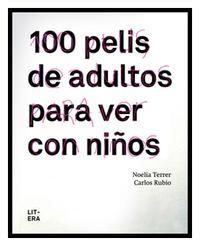 Libro 100 PELIS DE ADULTOS PARA VER CON NIÑOS