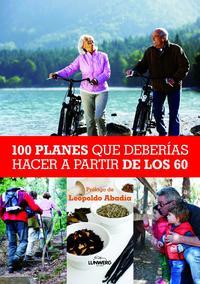 Libro 100 PLANES QUE DEBERIAS HACER A PARTIR DE LOS 60