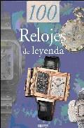 Libro 100 RELOJES DE LEYENDA