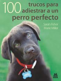 Libro 100 TRUCOS PARA ADIESTRAR A UN PERRO PERFECTO