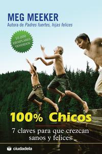 Libro 100% CHICOS: 7 CLAVES PARA QUE CREZCAN SANOS Y FEL