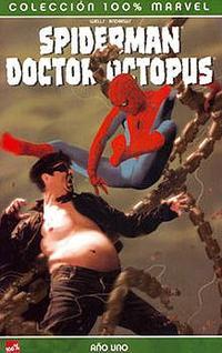 Libro 100% MARVEL SPIDERMAN; DR. OCTOPUS: AÑO UNO