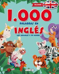 Libro 1000 PALABRAS EN INGLES: LOS ANIMALES Y SU MUNDO
