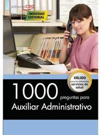 Libro 1000 PREGUNTAS PARA AUXILIAR ADMINISTRATIVO
