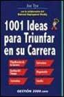 Libro 1001 IDEAS PARA TRIUNFAR EN SU CARRERA