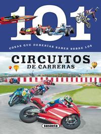 Libro 101 COSAS QUE DEBERIAS SABER SOBRE LOS CIRCUITOS DE CARRERAS