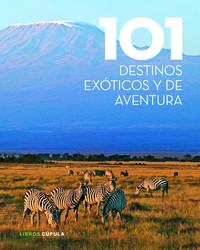 Libro 101 DESTINOS EXOTICOS Y DE AVENTURA