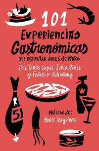 Libro 101 EXPERIENCIAS GASTRONOMICAS QUE DISFRUTAR ANTES DE MORIR