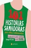 Libro 101 HISTORIAS SANADORAS PARA NIÑOS Y ADOLESCENTES: LA UTILIZACION DE CUENTOS Y METAFORAS EN LA TERAPIA