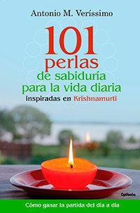 Libro 101 PERLAS DE SABIDURIA PARA LA VIDA DIARIA: INSPIRADAS EN KRISHNAMURTI