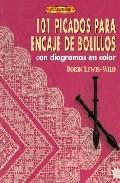 Libro 101 PICADOS PARA ENCAJE DE BOLILLOS: CON DIAGRAMAS EN COLOR