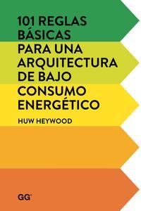 Libro 101 REGLAS BASICAS PARA UNA ARQUITECTURA DE BAJO CONSUMO ENERGETICO