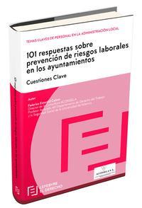 Libro 101 RESPUESTAS SOBRE PREVENCIÓN DE RIESGOS LABORALES EN LOS AYUNT AMIENTOS