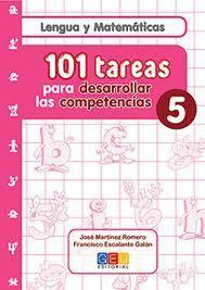 Libro 101 TAREAS PARA DESARROLLAR LAS COMPETENCIAS 5: LENGUA Y MATEMATI CAS