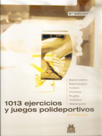 Libro 1013 EJERCICIOS Y JUEGOS POLIDEPORTIVOS