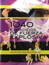 Libro 1040 EJERCICIOS DE FUERZA EXPLOSIVA