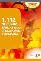 Libro 1112 PREGUNTAS BASICAS PARA OPOSICIONES A BOMBERO