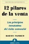Libro 12 PILARES DE LA VENTA: LOS PRINCIPIOS INMUTABLES DEL EXITO COMER CIAL