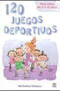 Libro 120 JUEGOS DEPORTIVOS: PARA NIÑOS DE 5 A 12 AÑOS