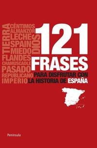 Libro 121 FRASES PARA DISFRUTAR CON LA HISTORIA DE ESPAÑA