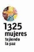 Libro 1325 MUJERES TEJIENDO LA PAZ