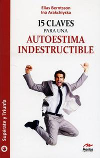 Libro 15 CLAVES PARA UNA AUTOESTIMA INDESTRUCTIBLE