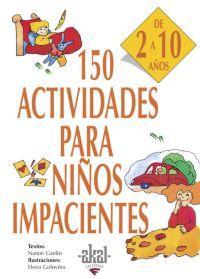Libro 150 ACTIVIDADES PARA NIÑOS IMPACIENTES