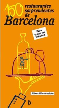 Libro 150 RESTAURANTES SORPRENDENTES DE BARCELONA