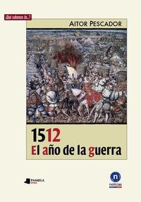 Libro 1512. EL AÑO DE LA GUERRA