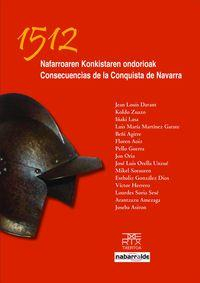 Libro 1512. NAFARROAREN KONKISTAREN ONDORIOAK. CONSECUENCIAS DE LA CONQ UISTA DE NAVARRA